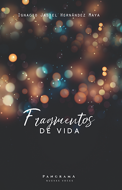 Fragmentos de vida || Ignacio Jasiel Hernández