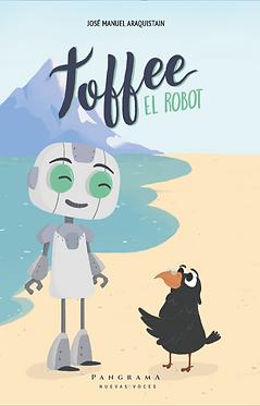 TOFFEE, El robot    José Manuel Araquistain