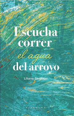 Escucha correr el agua del arroyo || Liliana Santiago