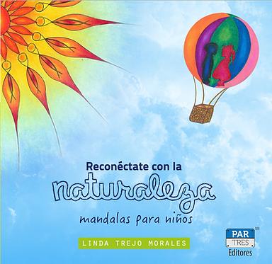 Reconéctate con la naturaleza || Linda Trejo