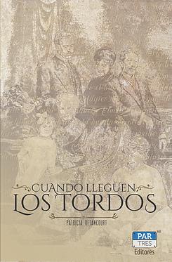 Cuando Lleguen los Tordos || Patricia Betancourt