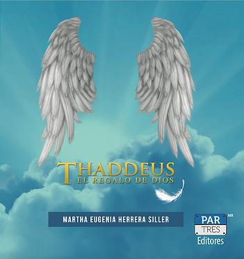 Thaddeus el regalo de Dios || Martha Herrera Siller