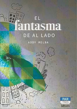 El fantasma de al lado || Addy Melba
