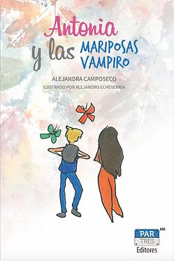 Antonia y las mariposas vampiro || Alejandra Camposeco