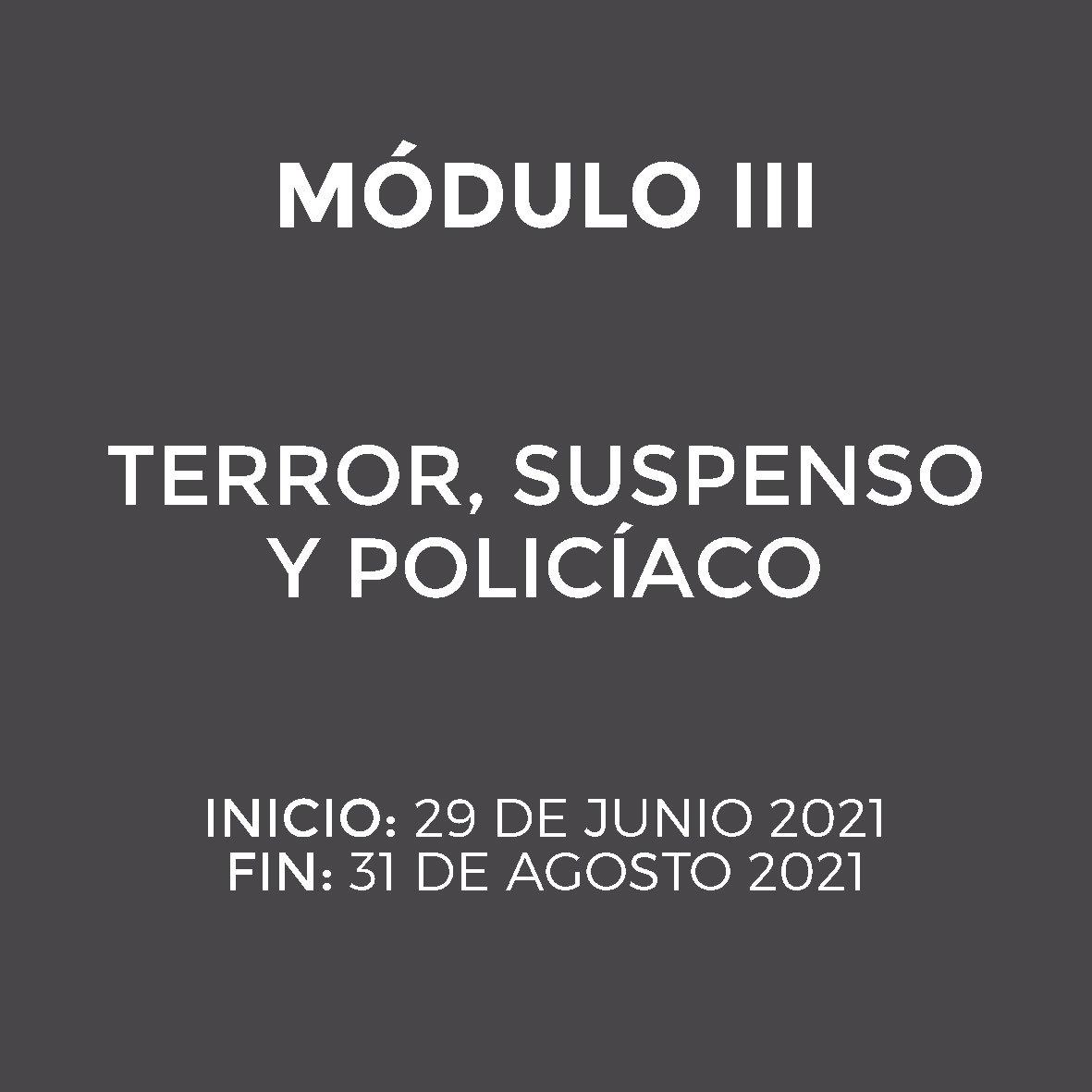 Módulo III - TERROR, SUSPENSO, POLICIACO