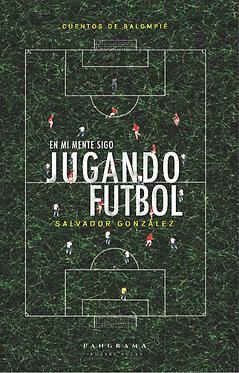 En mi mente sigo jugando futbol || Salvador González
