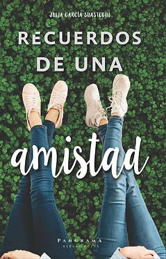 Recuerdos de una amistad || Julia García Suastegui