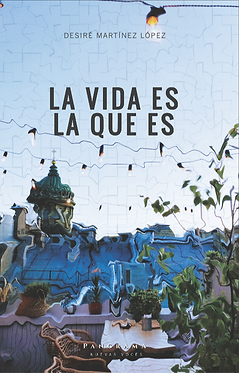 La vida es la que es || Desiré Martínez López