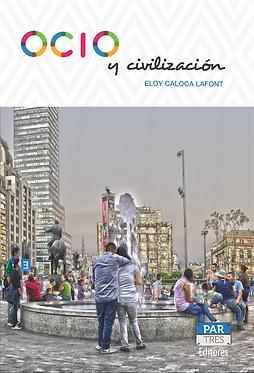 Ocio y civilización || Eloy Caloca Lafont