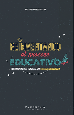 Reinventando el proceso educativo || Natalia Silva Prudkovskaya
