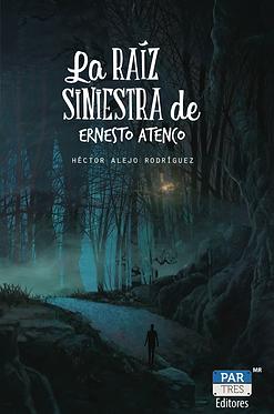 La raíz siniestra de Ernesto Atenco || Héctor Alejo Rodríguez
