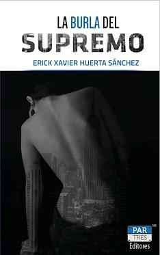La burla del supremo || Erick Xavier Huerta Sánchez