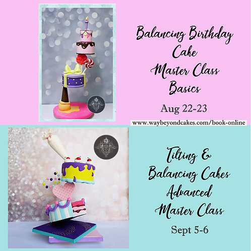 TWO Balancing Cake Master Classes - Fundamentals and Advanced