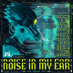 Fryar - Noise In My Ear.JPG