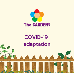 Decorative fence element with plants behind and GARDENS logo with Covid-19 adaptations  mentioned