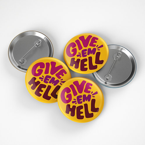 Give Em Hell Button