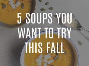 5 Of My Favorite Soups For Fall