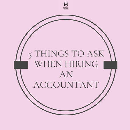 5 Things to ask when hiring an Accountant
