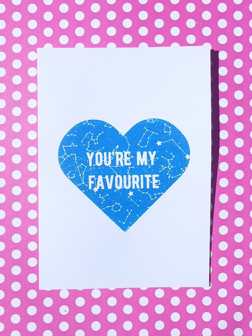 You're my Favourite - lots of different colours