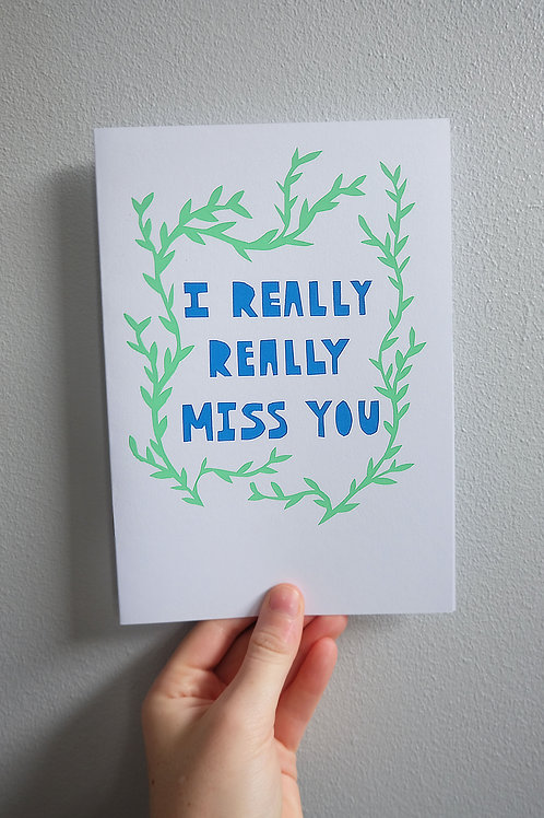 I Really Really Miss You Greetings Card