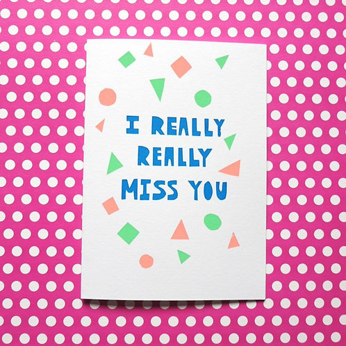 I Really Really Miss You Greetings Card - Geometric