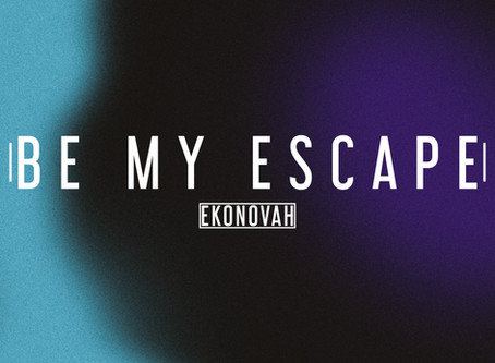 "Escape with Ekonovah for his Freshest Eko-Tech Release: ""Be My Escape"""
