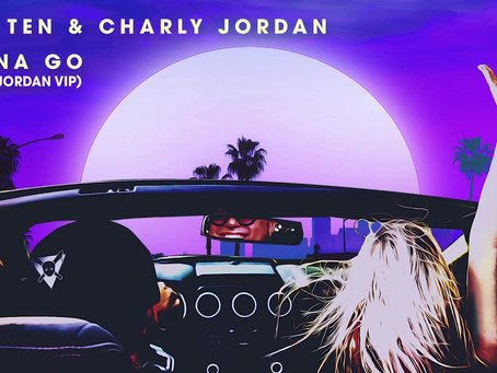 "Charly Jordan Drops a VIP of the Riot Ten Collab ""Wanna Go"""