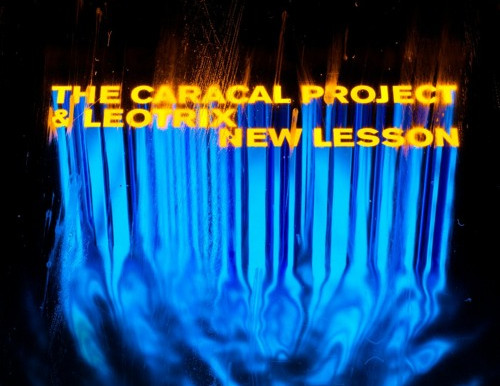 """Leotrix and The Caracal Project Educate Listeners with Collab """"New Lesson"""""""