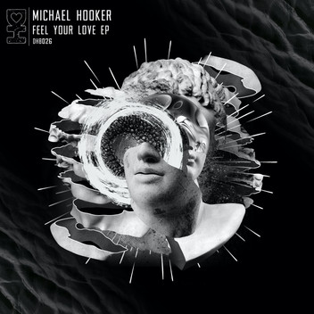 Michael Hooker Finds His Groove in Deep Two-Track EP, 'Feel Your Love'