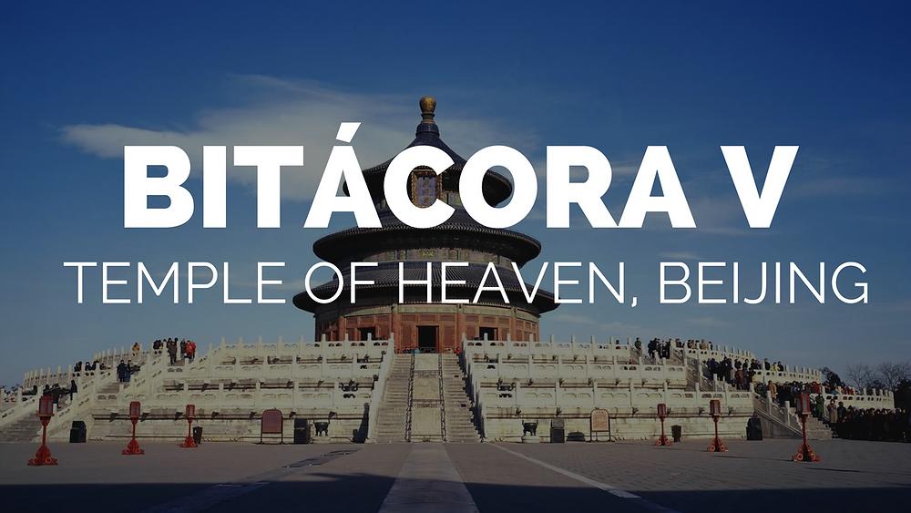BITÁCORA IV: Temple Of Heaven (Beijing) | Paola Ahtziri