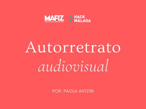 Parte I. Autorretrato- Hack Mafiz Málaga.