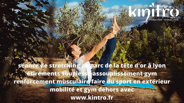 stretching_au_parc_de_la_tete_dor_a_lyon_gym_etirement_souplesse_mobilité_sport_en_extérieur_www.kinitro.fr_