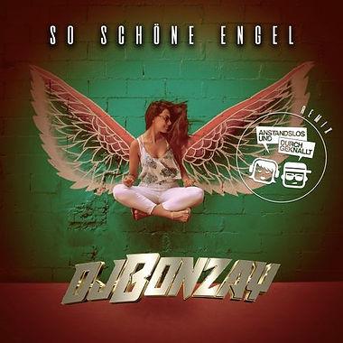 DJ Bonzay so schöne Engel