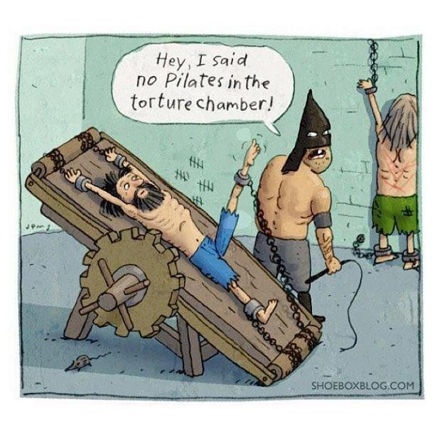 """""""Hey, j'ai dit pas de Pilates dans la chambre des tortures"""""""