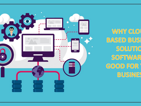 Why Cloud-Based Business Solution Software Is Good For Your Business