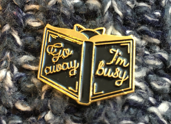 Go Away I'm Busy Enamel Pin