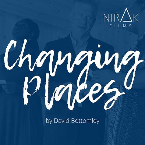 NirakFilms_Changing Places by David Bott