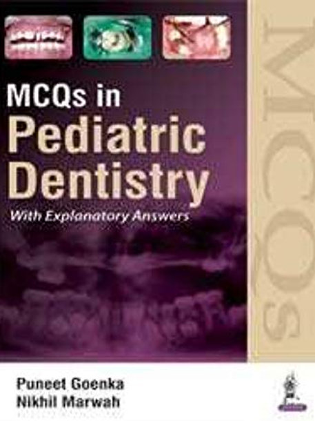 Mcqs In Pediatric Dentistry With Explanatory Answers
