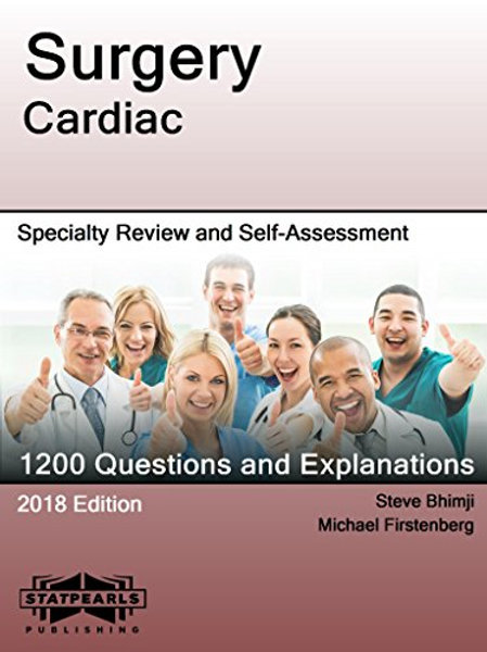 Surgery Cardiac: Specialty Review and Self-Assessment (StatPearls Review Series