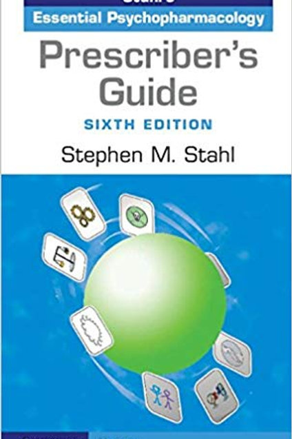 Prescriber's Guide: Stahl's Essential Psychopharmacology 6th Edition