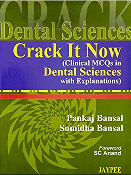 Crack It Now: Clinical MCQs in Dental Sciences With Explanations 1st Edition