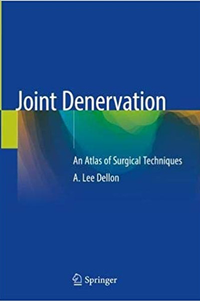 Joint Denervation: An Atlas of Surgical Techniques 1st ed. 2019 Edition