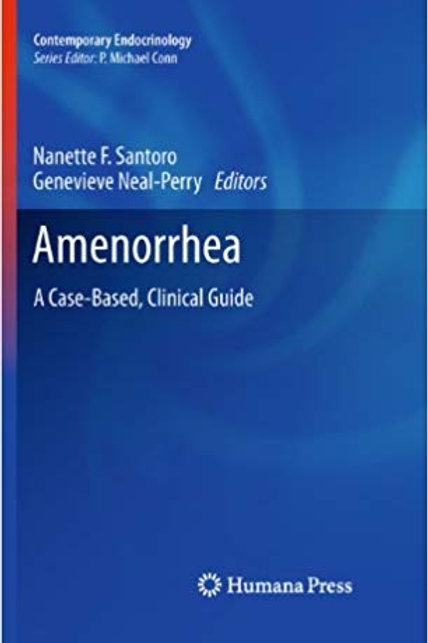 Amenorrhea: A Case-Based, Clinical Guide (Contemporary Endocrinology) 2010 Editi