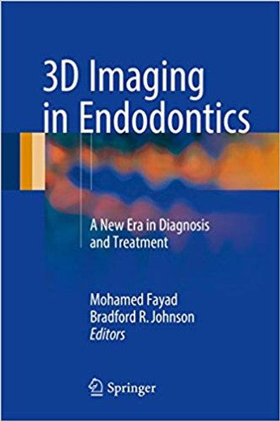 3D Imaging in Endodontics: A New Era in Diagnosis and Treatment 1st ed. 2016 Edi