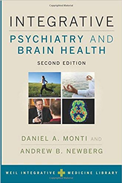 Integrative Psychiatry and Brain Health (Weil Integrative Medicine Library) 2nd