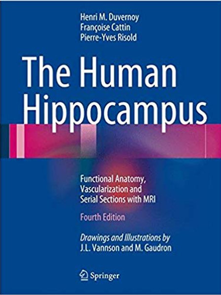 The Human Hippocampus: Functional Anatomy, Vascularization and Serial Sections w