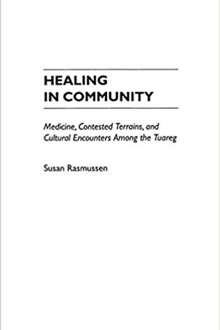 Healing in Community: Medicine, Contested Terrains, and Cultural Encounters Amon