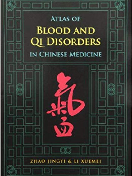 Atlas of Blood and Qi Disorders in Chinese Medicine 1st Edition