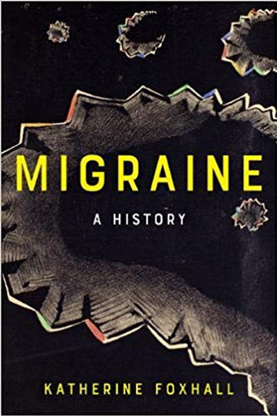 Migraine: A History 1st Edition