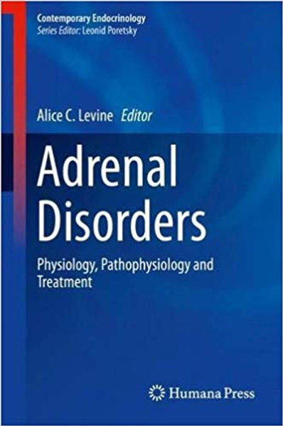 Adrenal Disorders: Physiology, Pathophysiology and Treatment (Contemporary Endoc